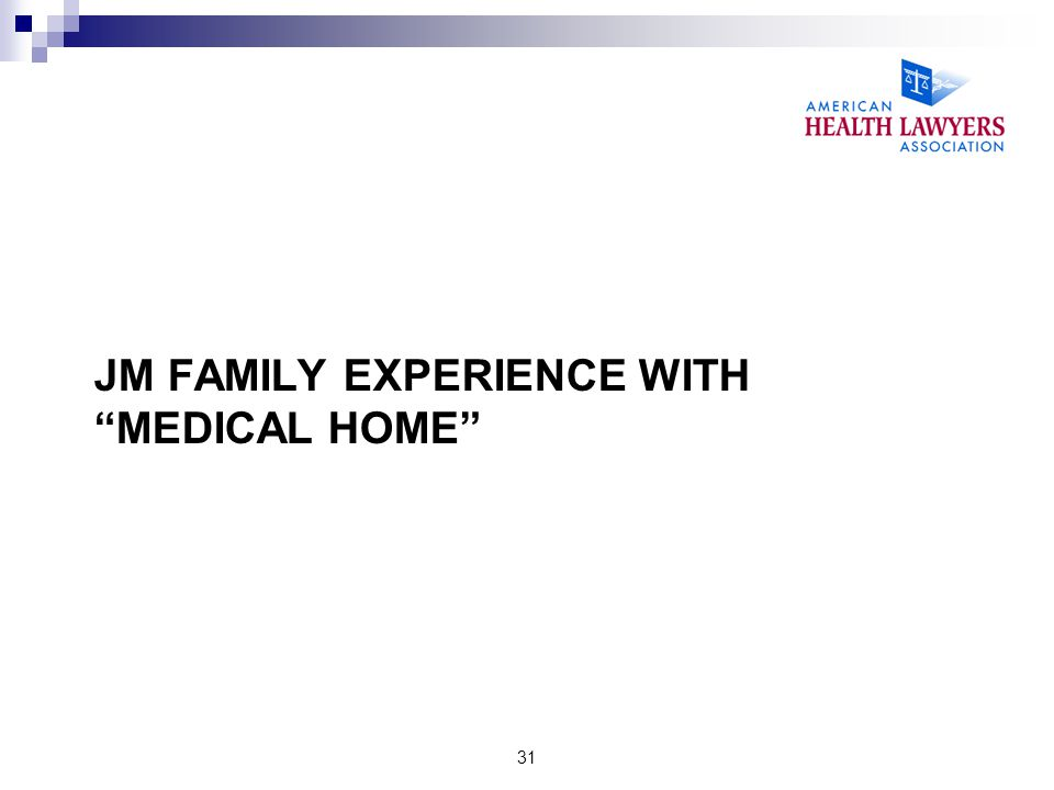 JM Family Experience with Medical Home