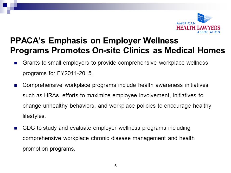 PPACA's Emphasis on Employer Wellness Programs Promotes On-site Clinics as Medical Homes