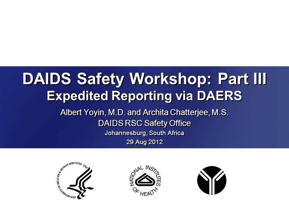 DAIDS Safety Workshop: Part III Expedited Reporting via DAERS