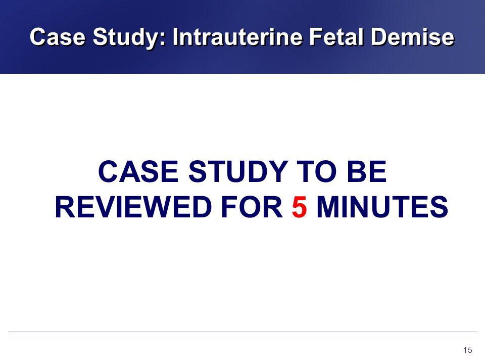 Case Study: Intrauterine Fetal Demise