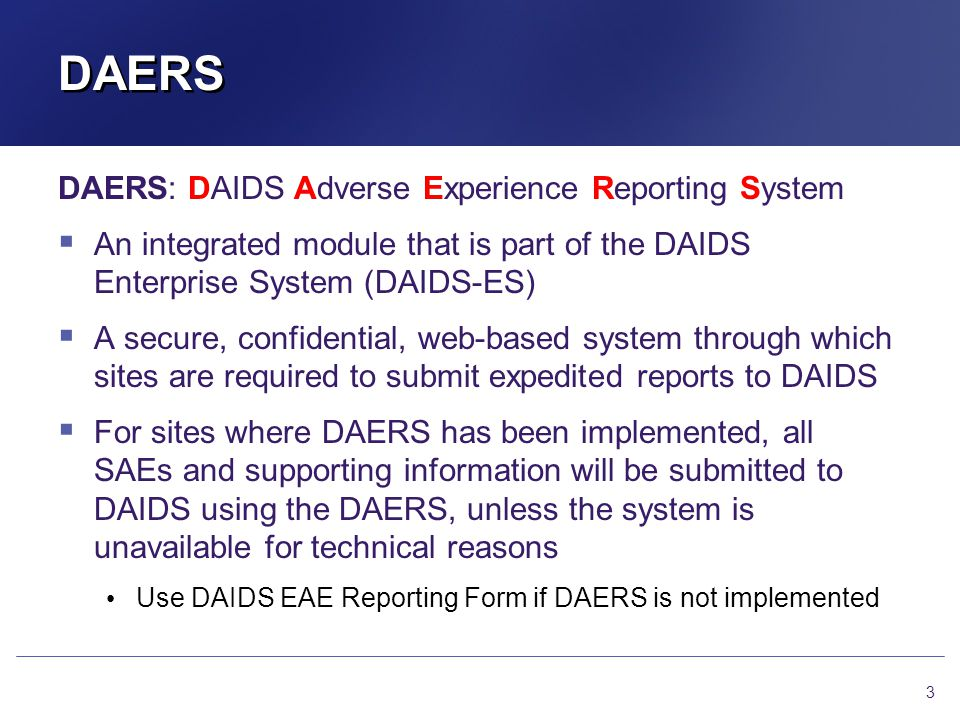 DAERS DAERS: DAIDS Adverse Experience Reporting System