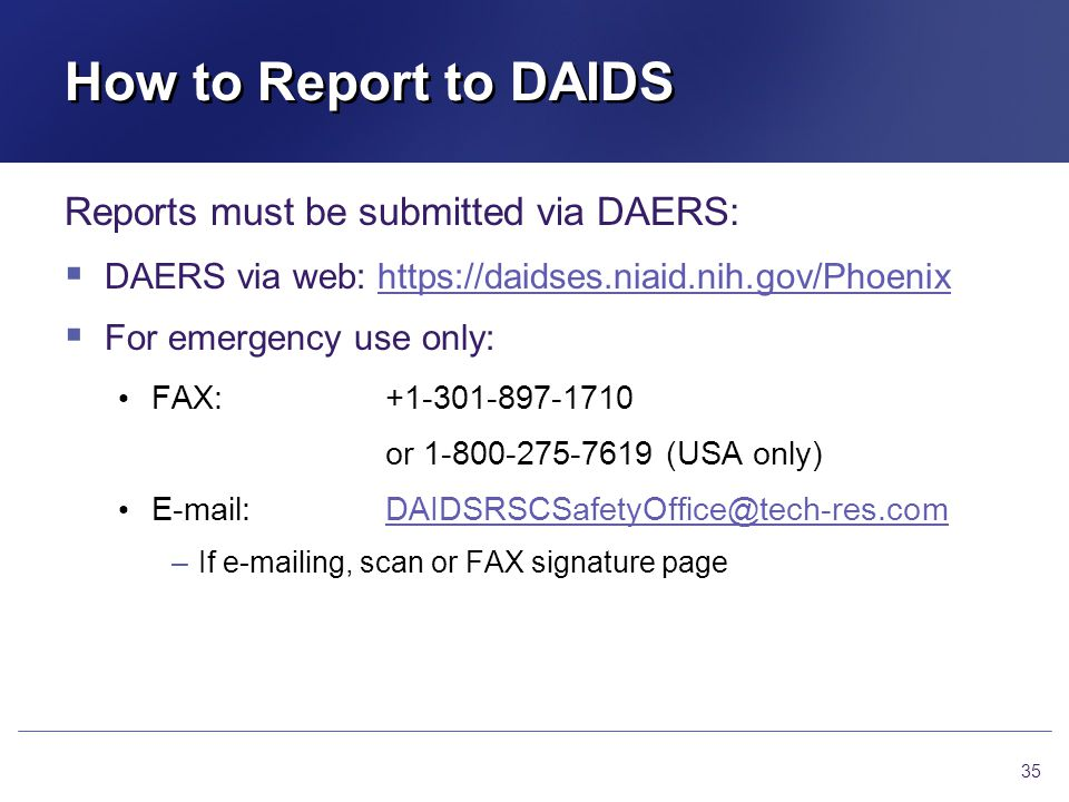 How to Report to DAIDS Reports must be submitted via DAERS: