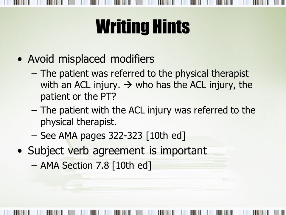 Writing Hints Avoid misplaced modifiers
