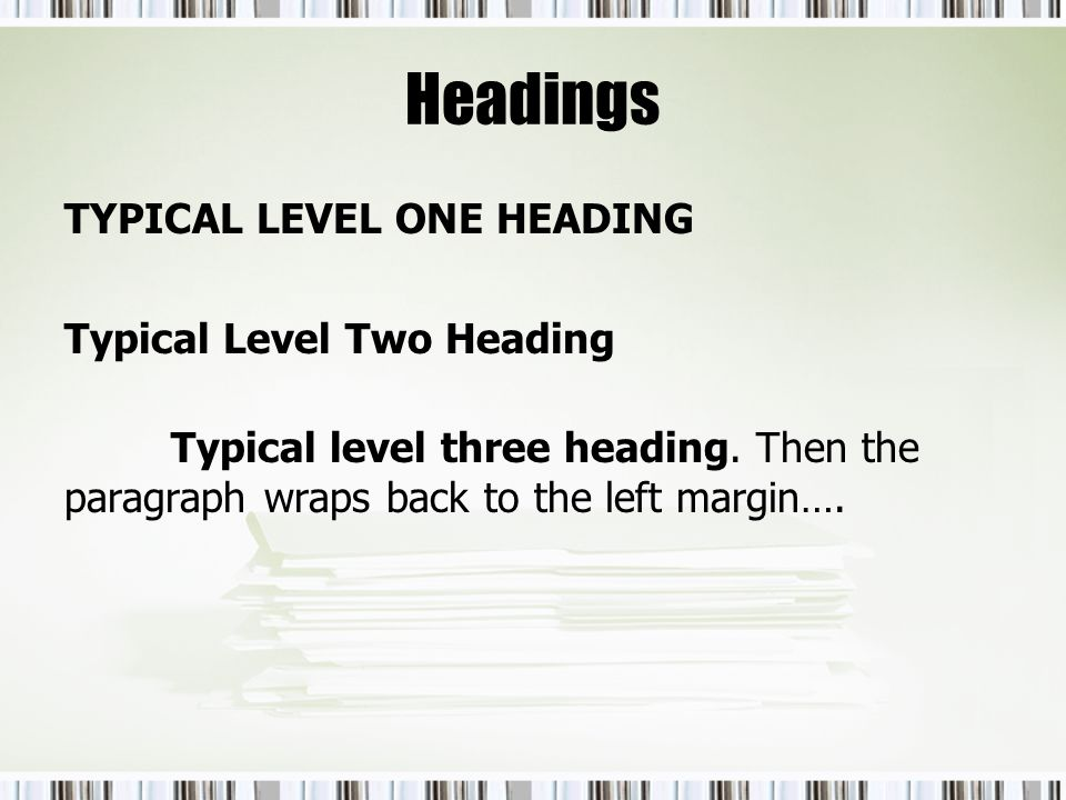 Headings TYPICAL LEVEL ONE HEADING Typical Level Two Heading