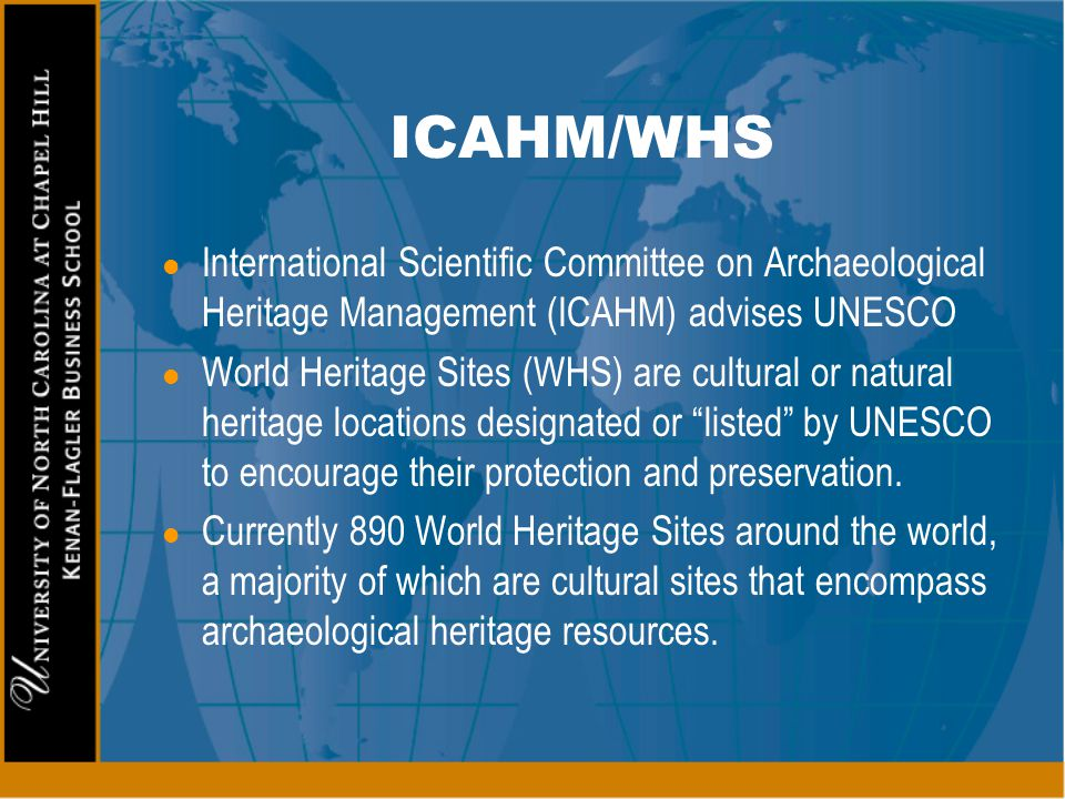ICAHM/WHS International Scientific Committee on Archaeological Heritage Management (ICAHM) advises UNESCO.