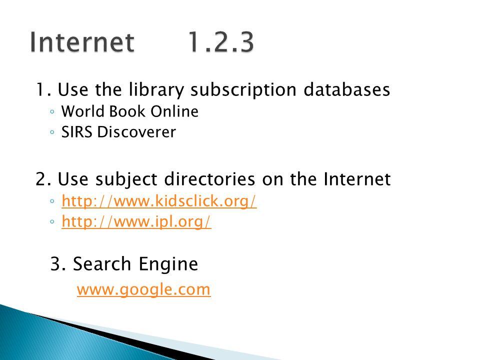 Internet 1.2.3 3. Search Engine www.google.com