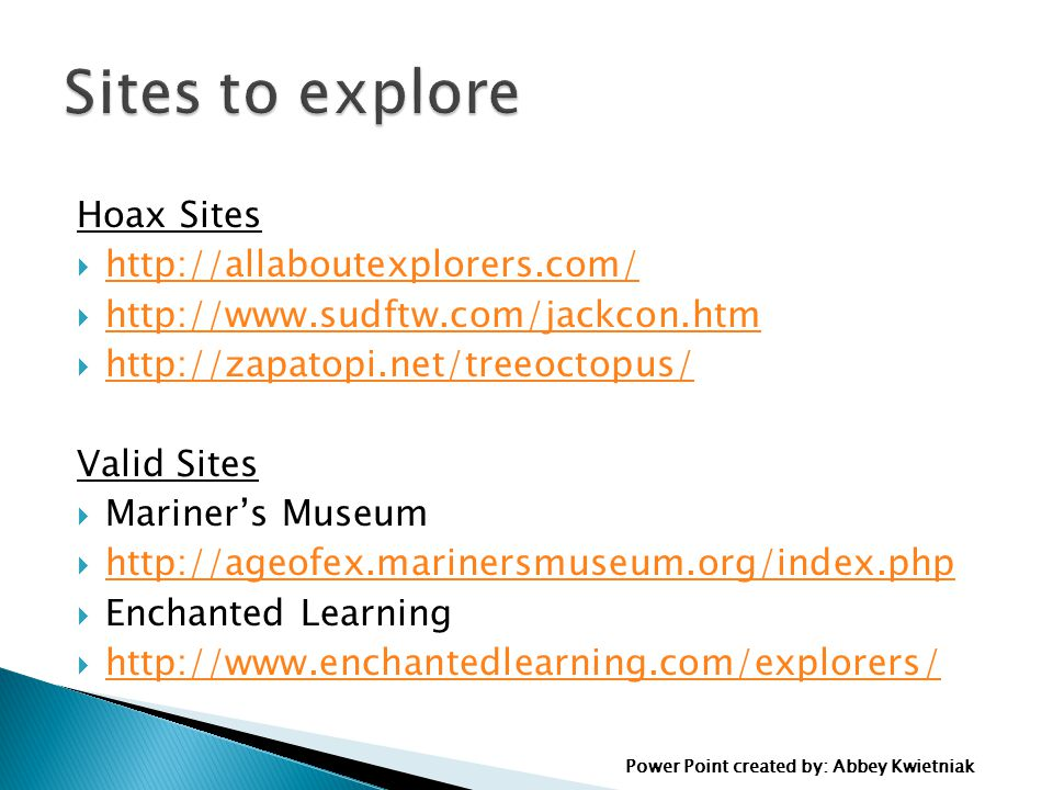 Sites to explore Hoax Sites http://allaboutexplorers.com/