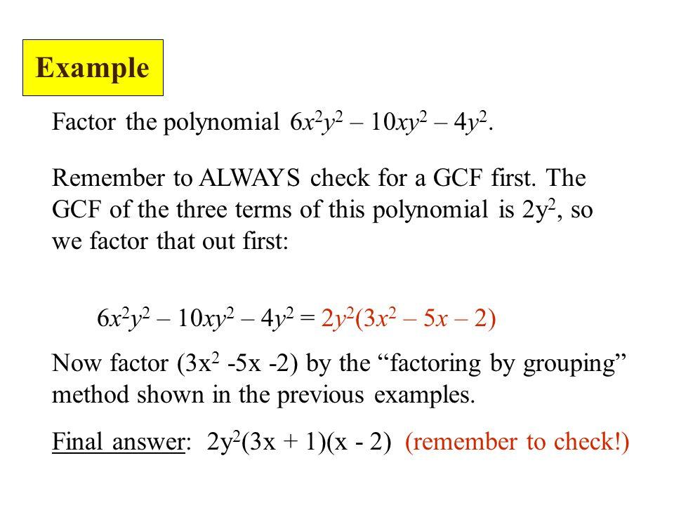 Example Factor the polynomial 6x2y2 – 10xy2 – 4y2.