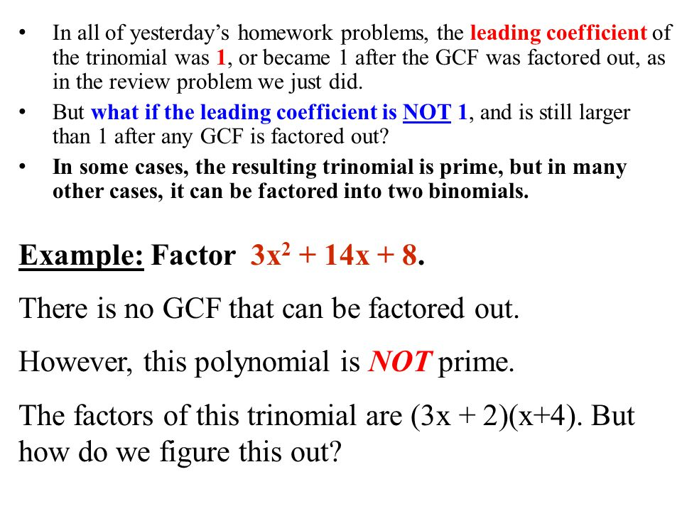 There is no GCF that can be factored out.