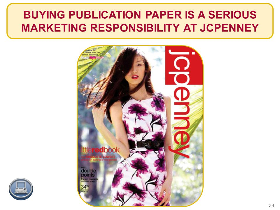 BUYING PUBLICATION PAPER IS A SERIOUS MARKETING RESPONSIBILITY AT JCPENNEY