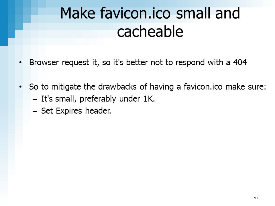 Make favicon.ico small and cacheable
