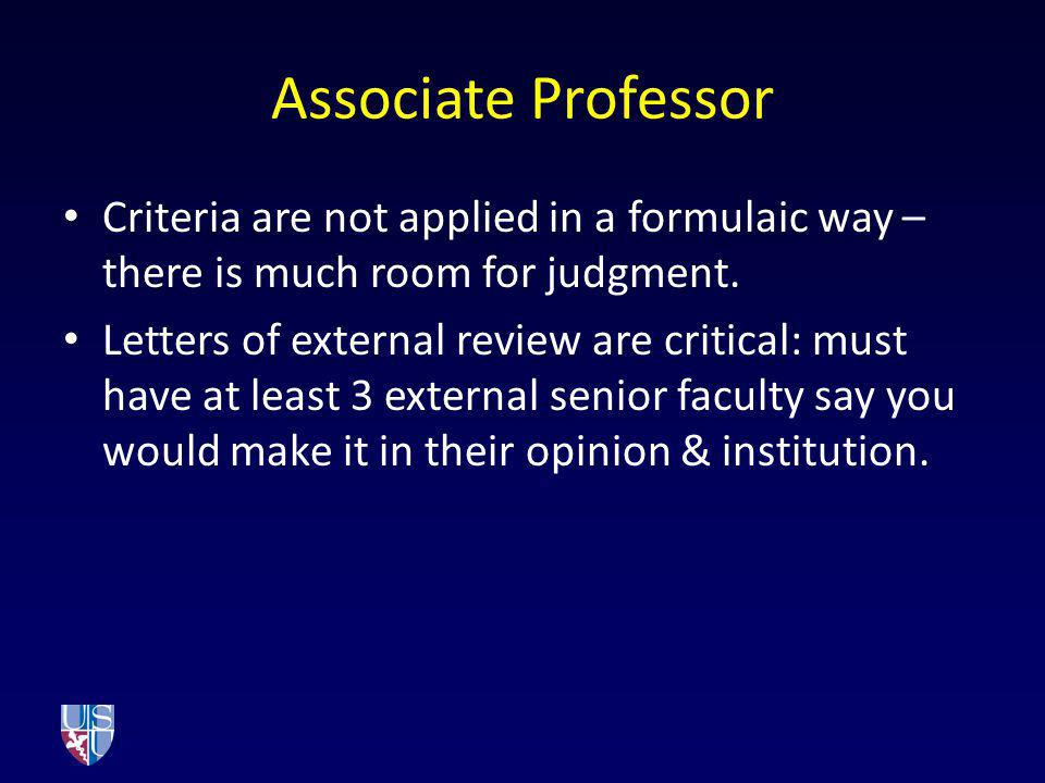Associate Professor Criteria are not applied in a formulaic way – there is much room for judgment.