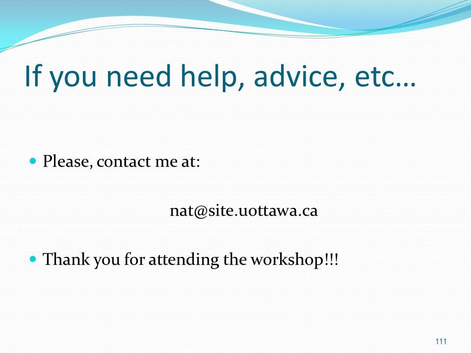 If you need help, advice, etc…