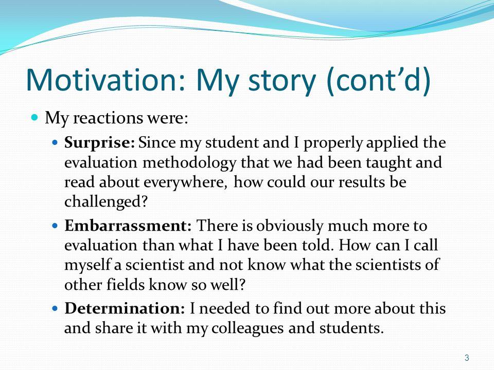 Motivation: My story (cont'd)