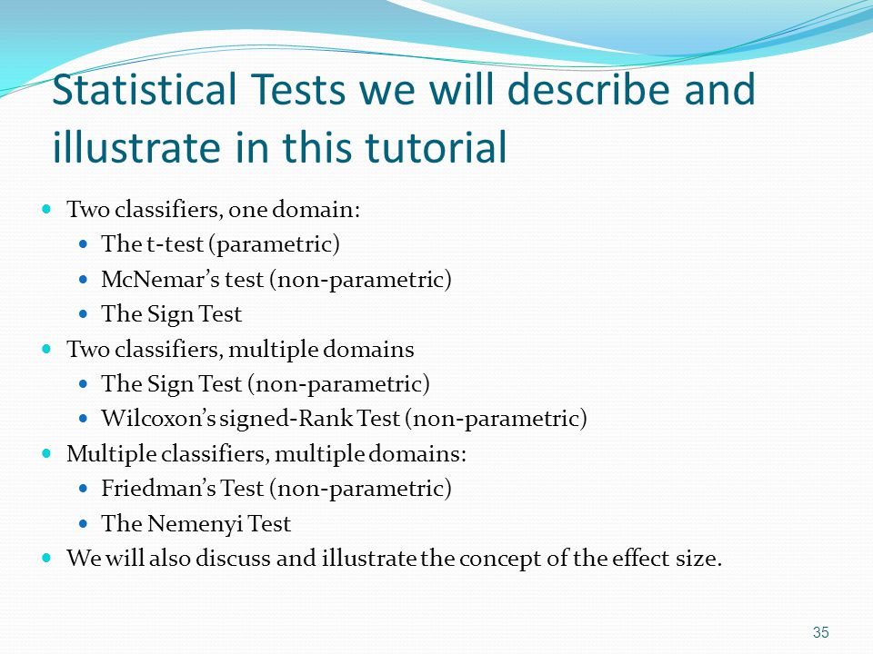 Statistical Tests we will describe and illustrate in this tutorial