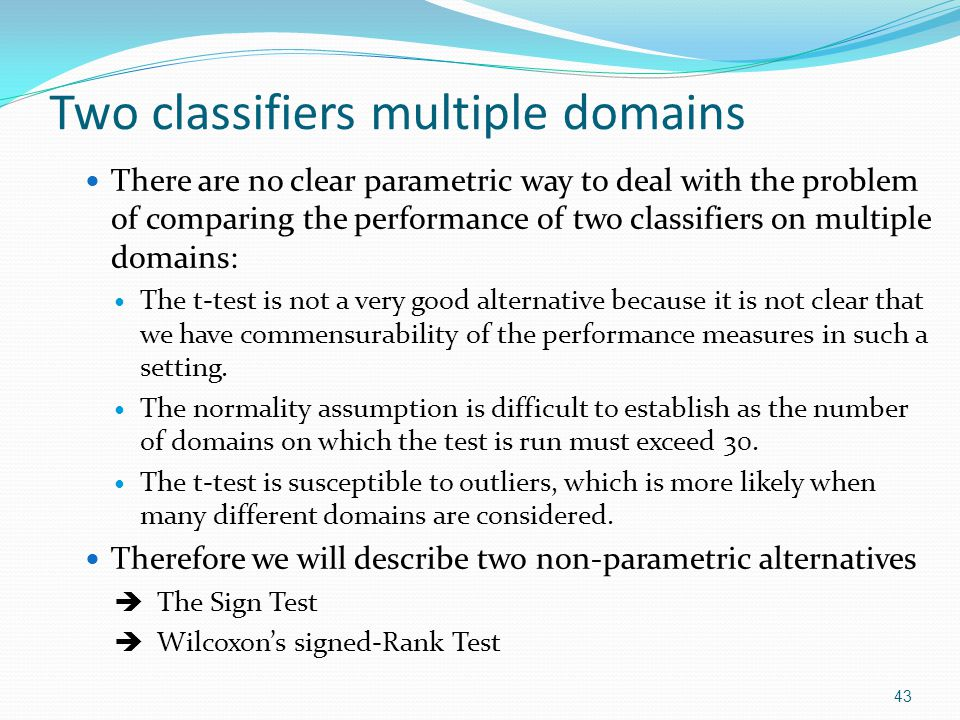 Two classifiers multiple domains