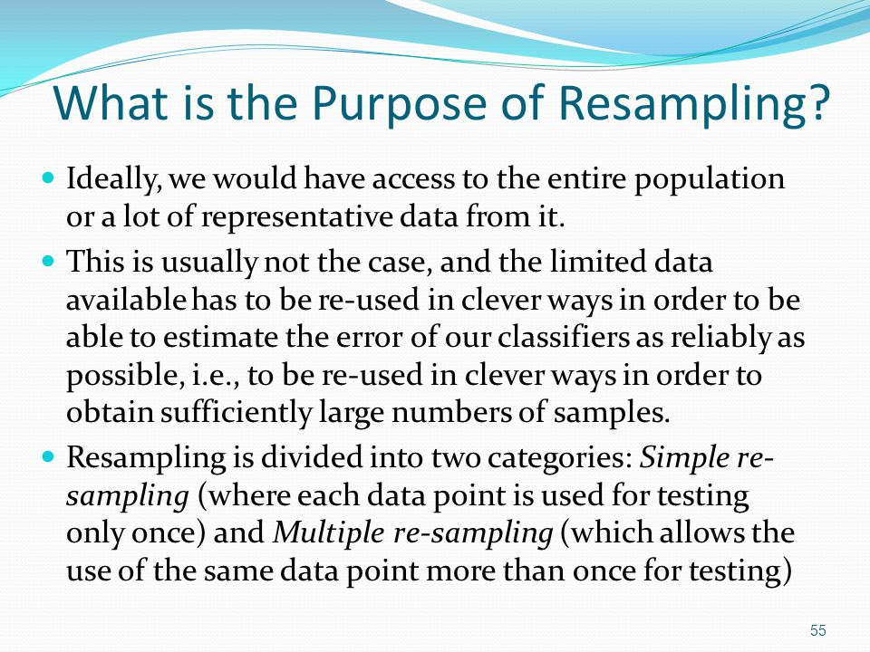 What is the Purpose of Resampling