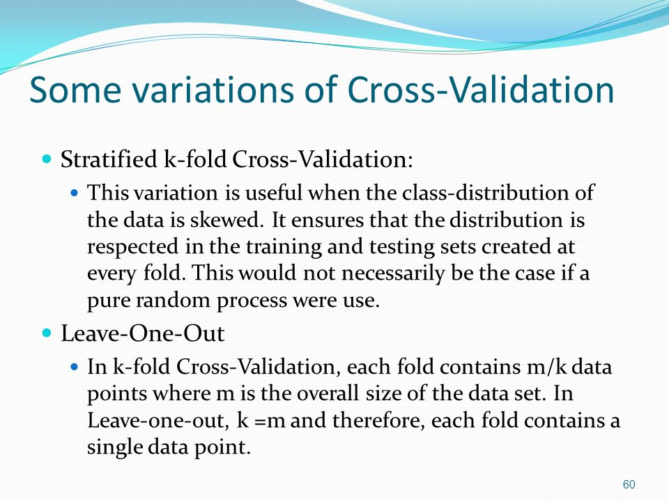 Some variations of Cross-Validation