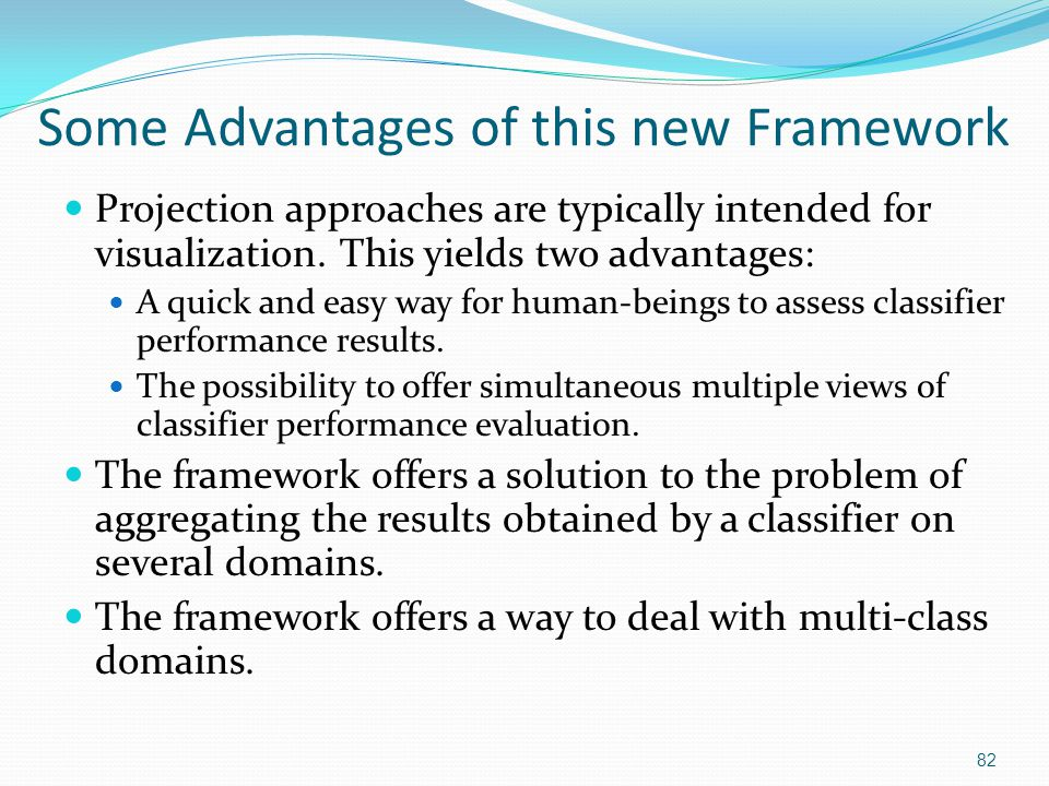 Some Advantages of this new Framework