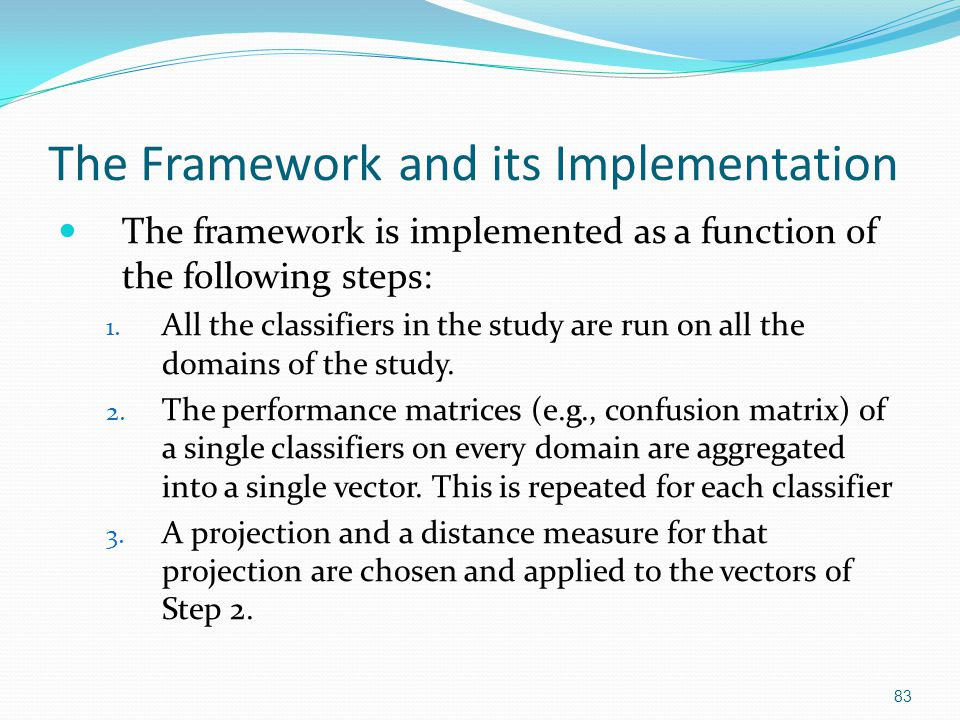 The Framework and its Implementation