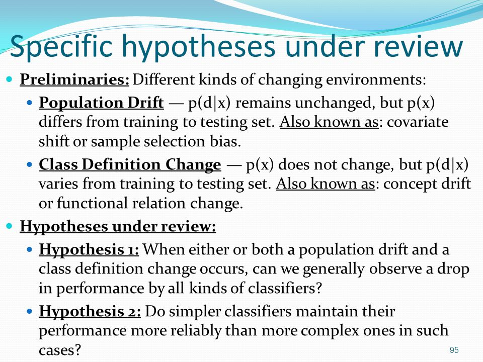 Specific hypotheses under review