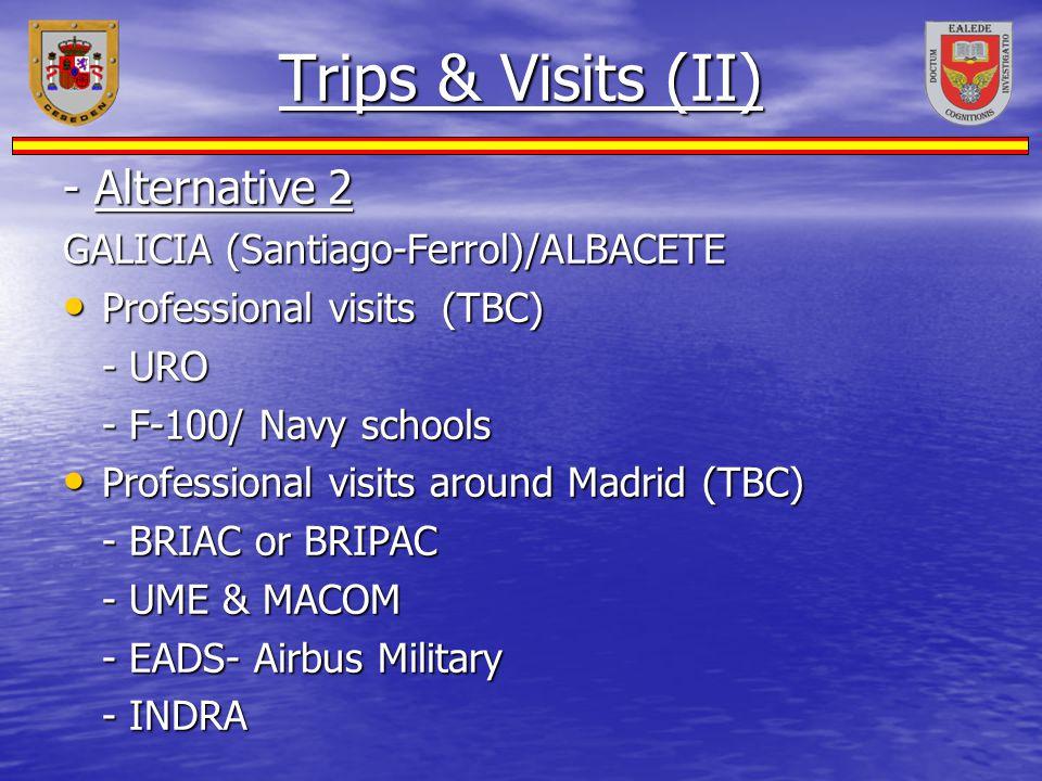 Trips & Visits (II) - Alternative 2 GALICIA (Santiago-Ferrol)/ALBACETE