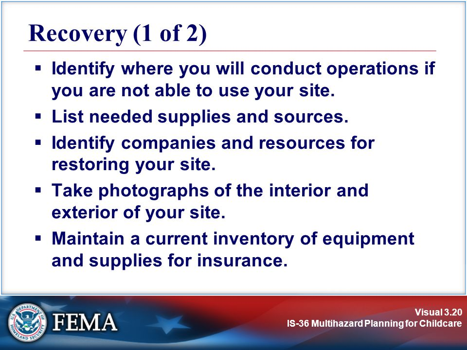 Recovery (1 of 2) Identify where you will conduct operations if you are not able to use your site. List needed supplies and sources.