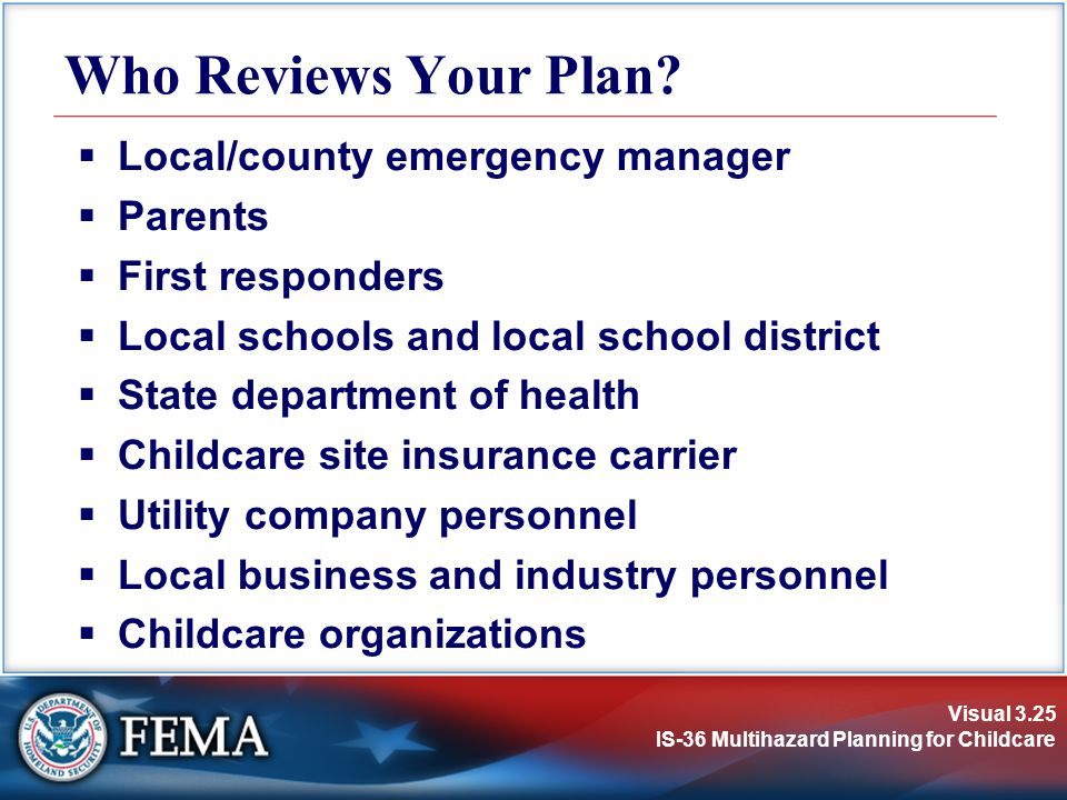 Who Reviews Your Plan Local/county emergency manager Parents