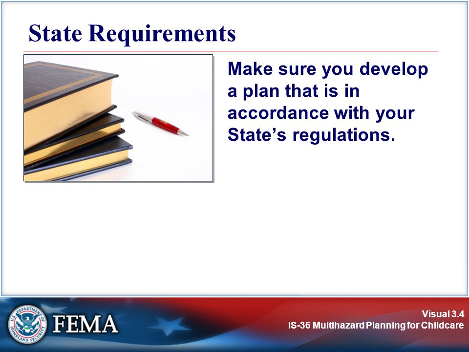 State Requirements Make sure you develop a plan that is in accordance with your State's regulations.