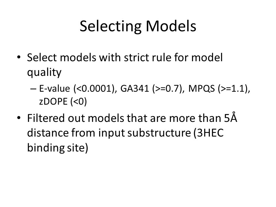 Selecting Models Select models with strict rule for model quality