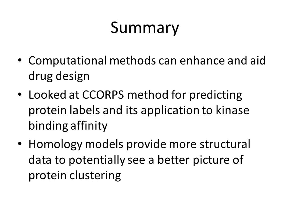 Summary Computational methods can enhance and aid drug design