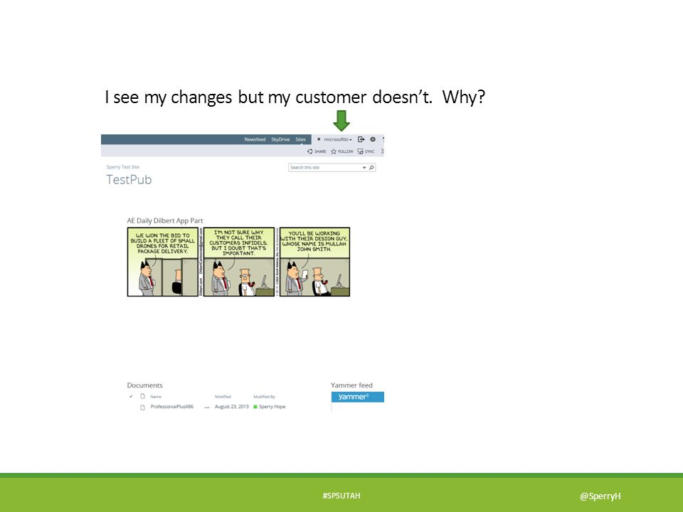 I see my changes but my customer doesn't. Why
