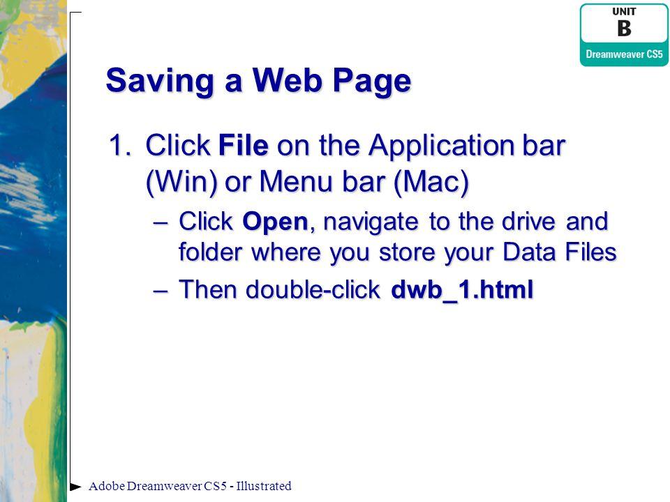 Saving a Web Page Click File on the Application bar (Win) or Menu bar (Mac)