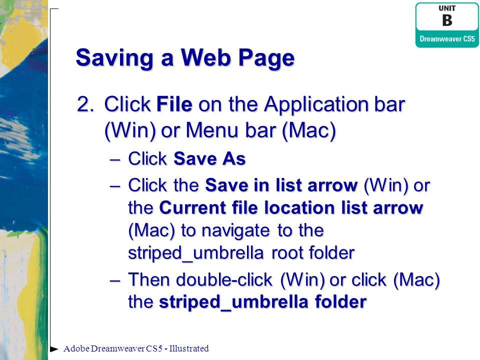 Saving a Web Page Click File on the Application bar (Win) or Menu bar (Mac) Click Save As.