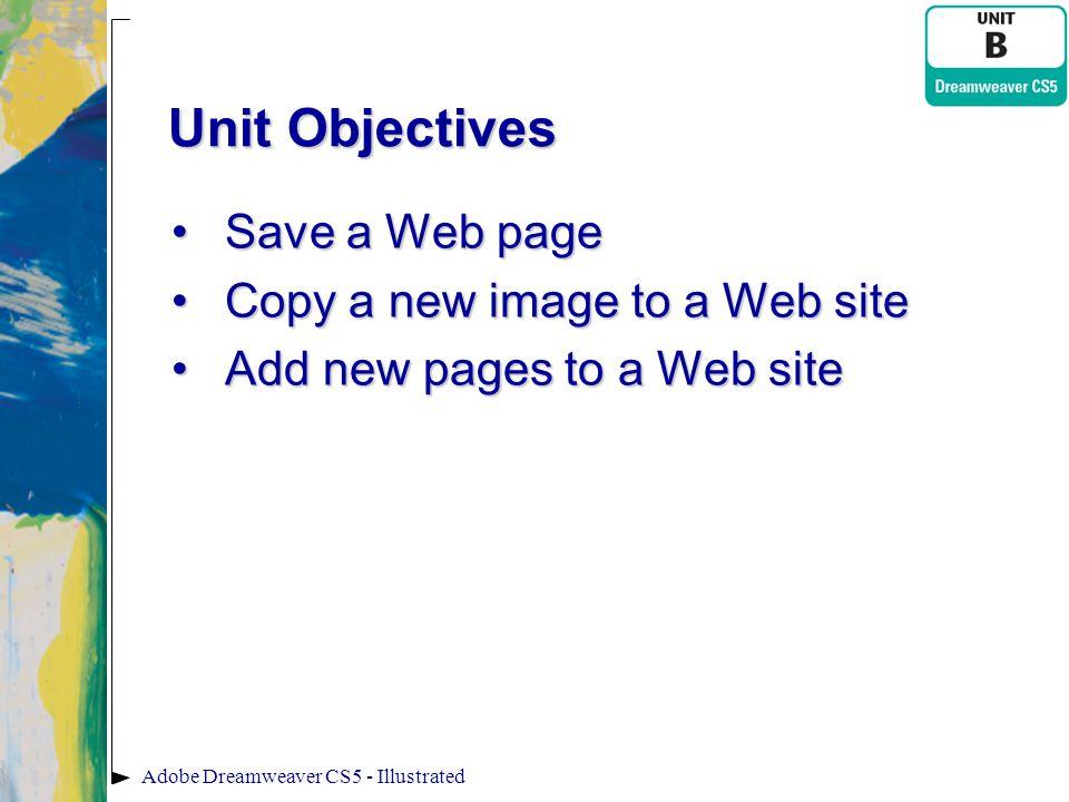 Unit Objectives Save a Web page Copy a new image to a Web site