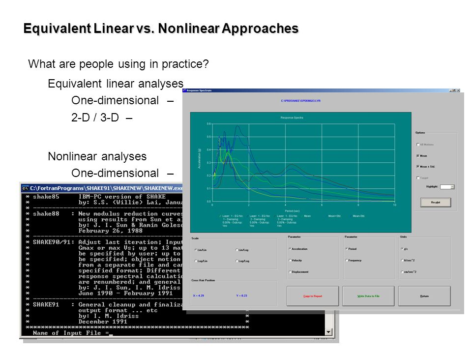 Equivalent Linear vs. Nonlinear Approaches