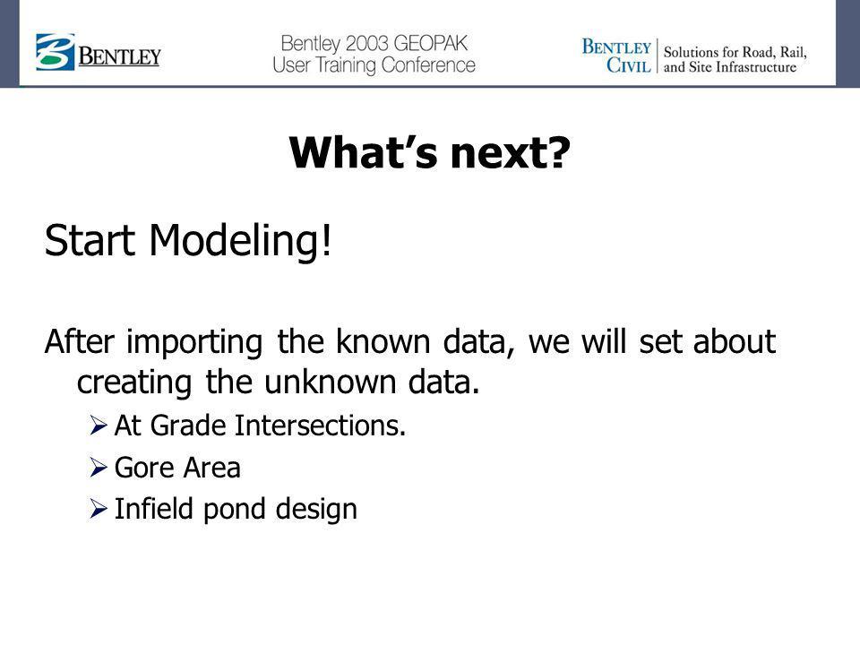 What's next Start Modeling!