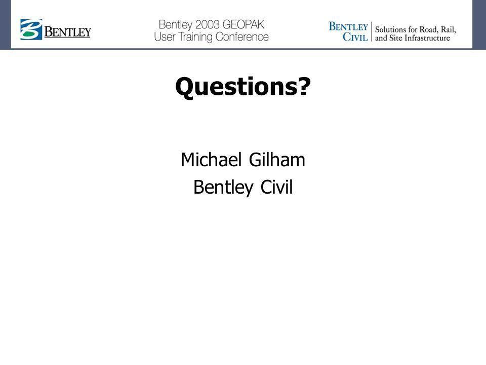 Questions Michael Gilham Bentley Civil