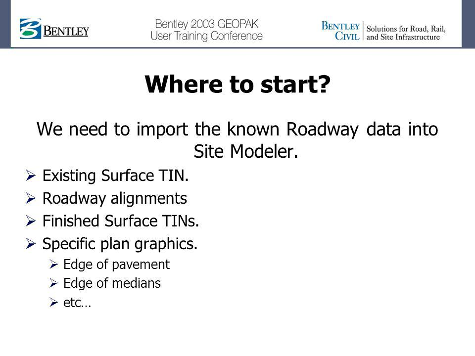 We need to import the known Roadway data into Site Modeler.