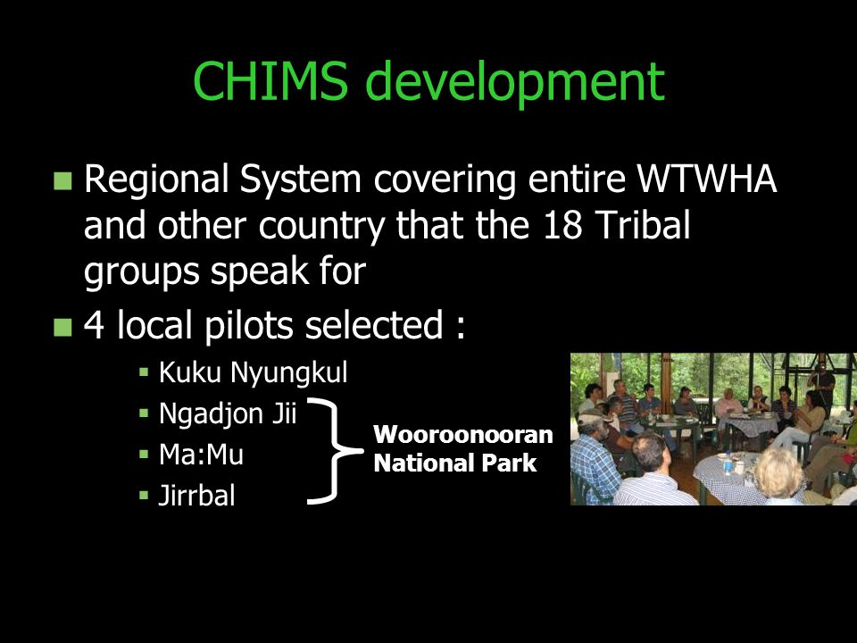 CHIMS development Regional System covering entire WTWHA and other country that the 18 Tribal groups speak for.