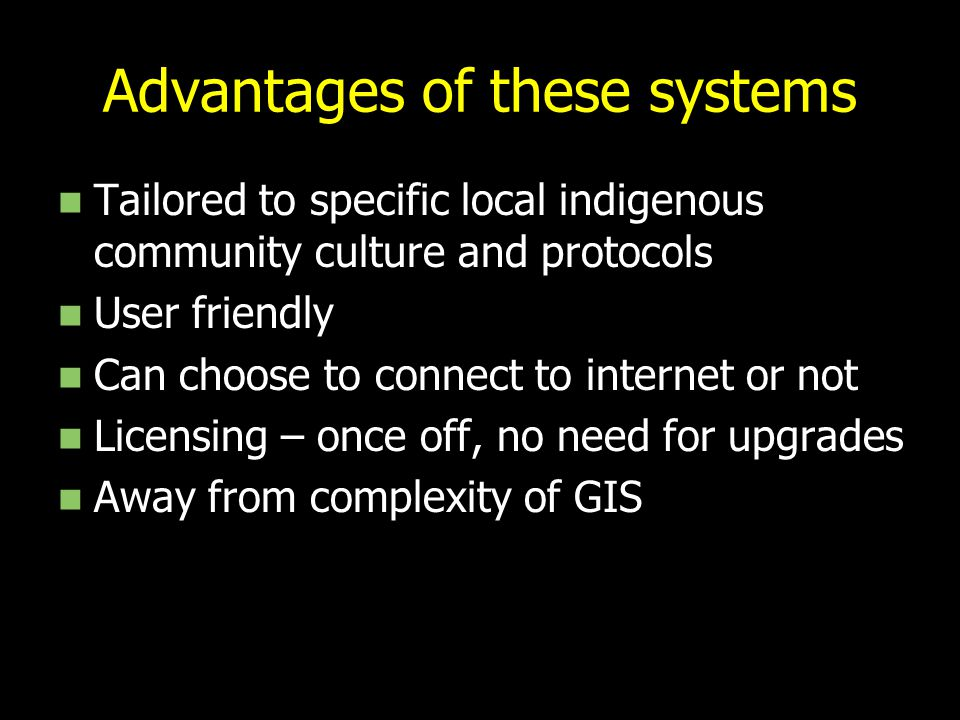 Advantages of these systems