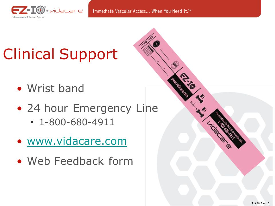 Clinical Support Wrist band 24 hour Emergency Line www.vidacare.com