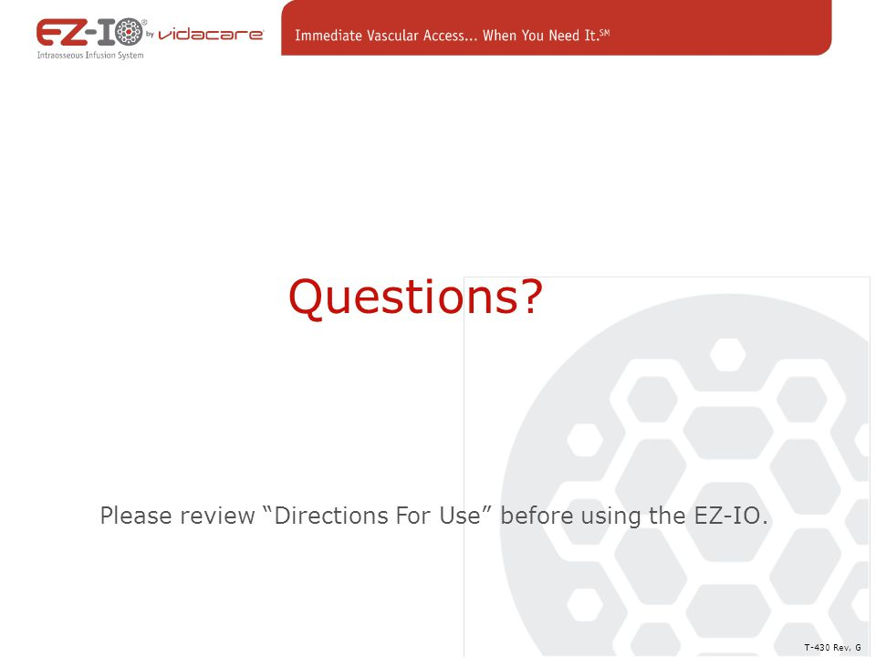Please review Directions For Use before using the EZ-IO.