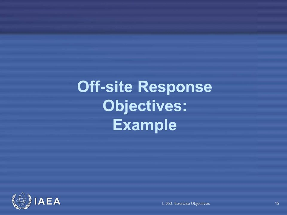 Off-site Response Objectives: Example