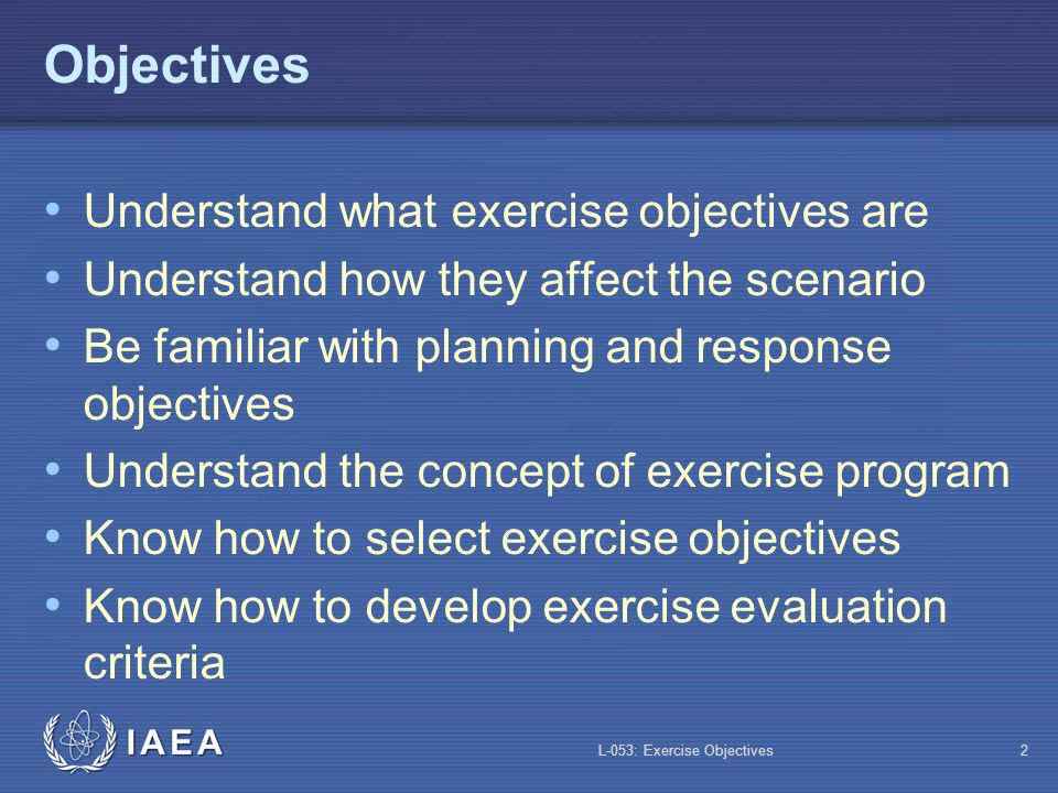 Objectives Understand what exercise objectives are