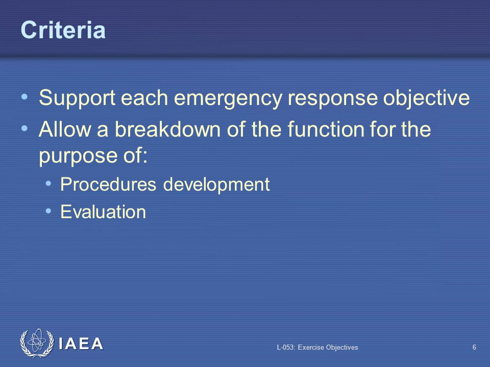 Criteria Support each emergency response objective