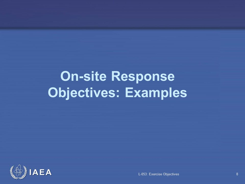 On-site Response Objectives: Examples