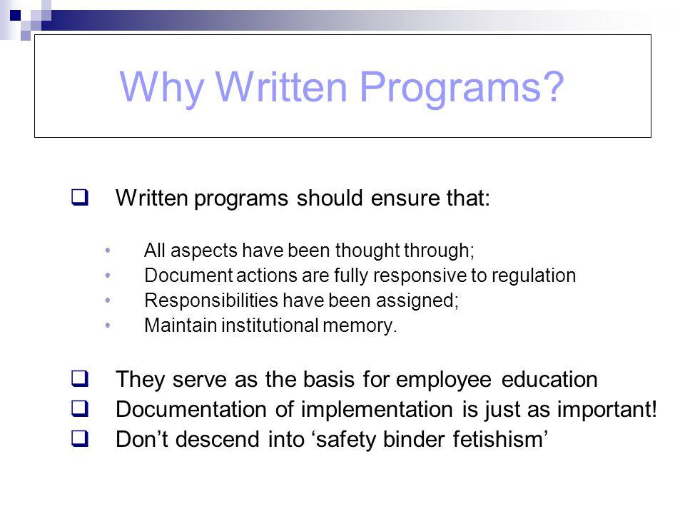 Why Written Programs Written programs should ensure that: