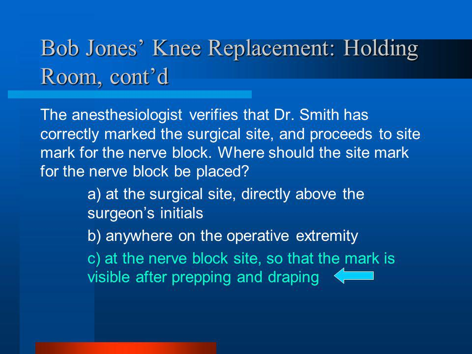 Bob Jones' Knee Replacement: Holding Room, cont'd