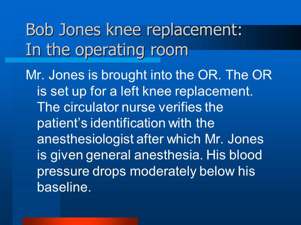 Bob Jones knee replacement: In the operating room